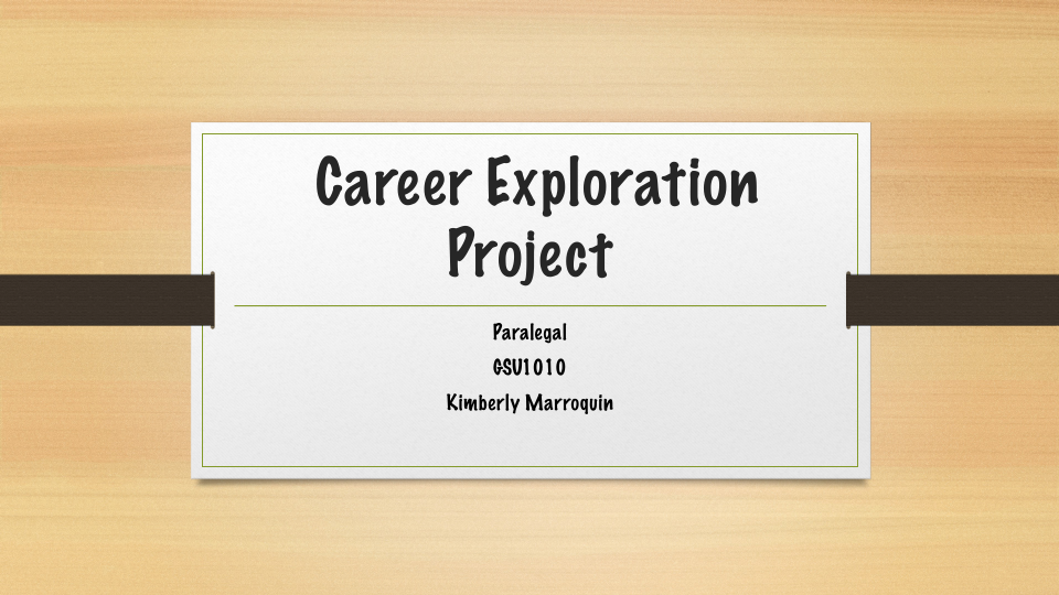 career exploration assignment Powerpoint – career exploration assignment think of a career you wish to explore research the career using resources from the internet or library.